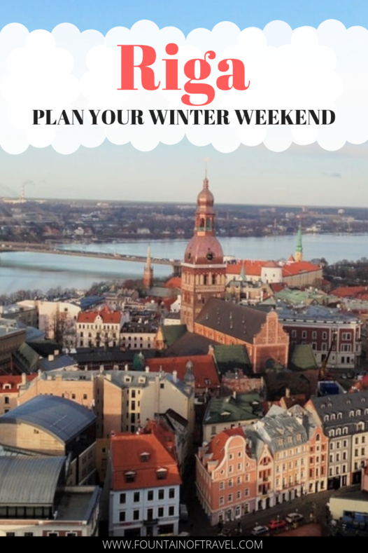 Fountain of Travel Guide to a Winter Weekend in Riga