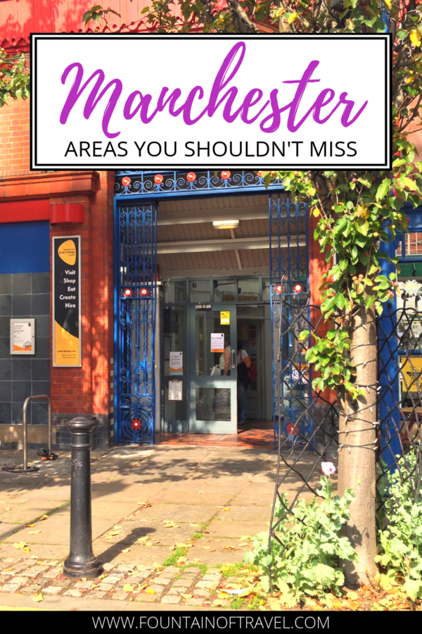 Fountain of Travel Neighbourhoods You Shouldn't Miss in Manchester, UK