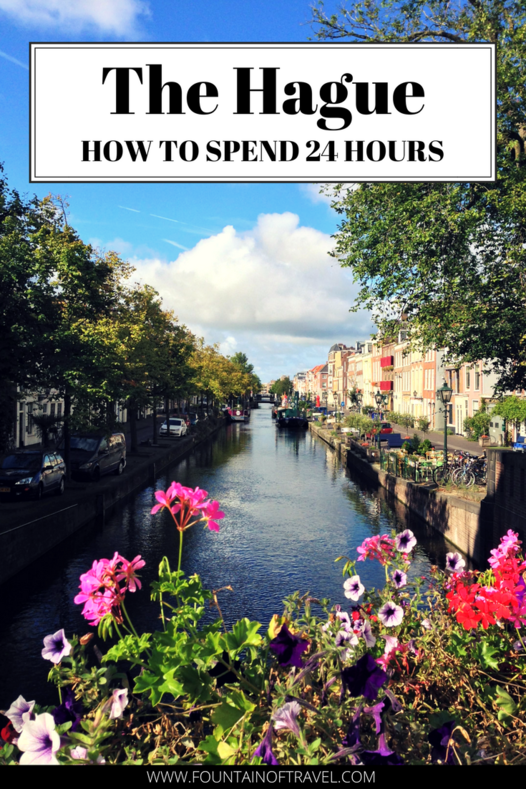 Fountain of Travel How To Spend 24 Hours in The Hague