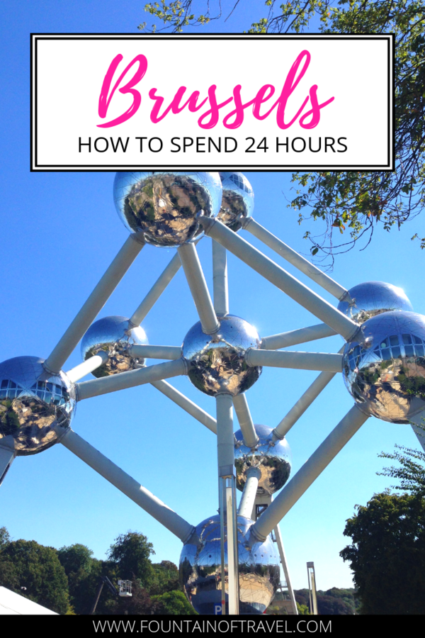 Fountain of Travel How To Spend 24 Hours in Brussels, Belgium