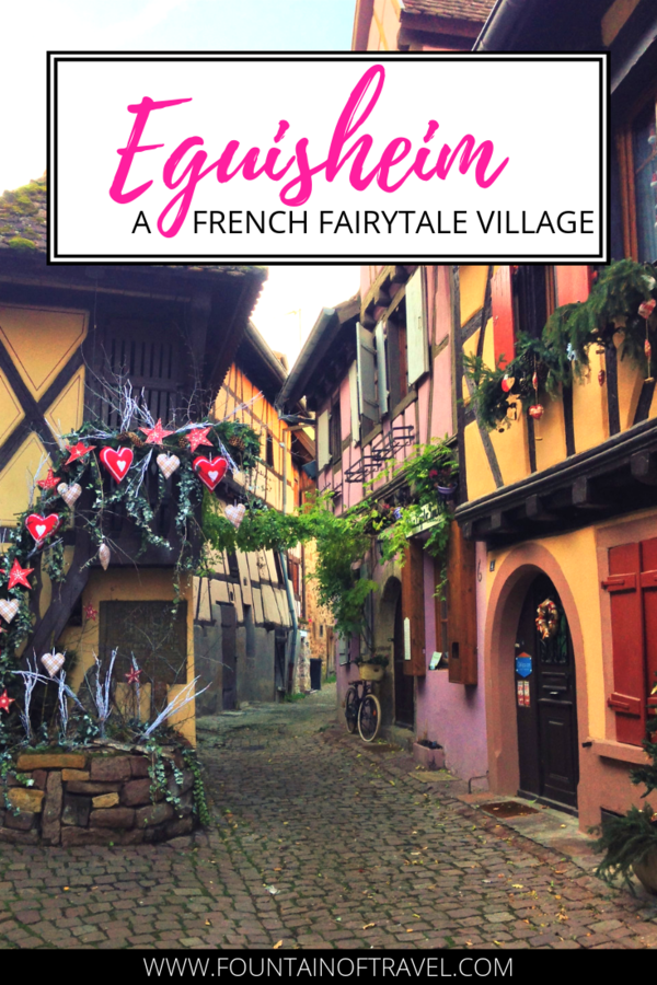 Fountain of Travel How To Spend 24 Hours in Eguisheim, France