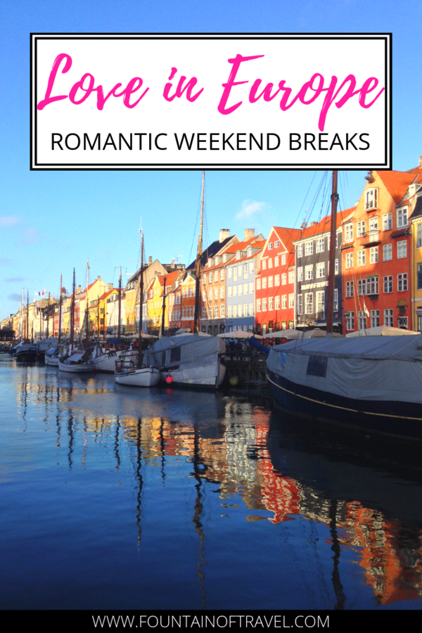 Fountain of Travel 5 Romantic European Weekend Getaways