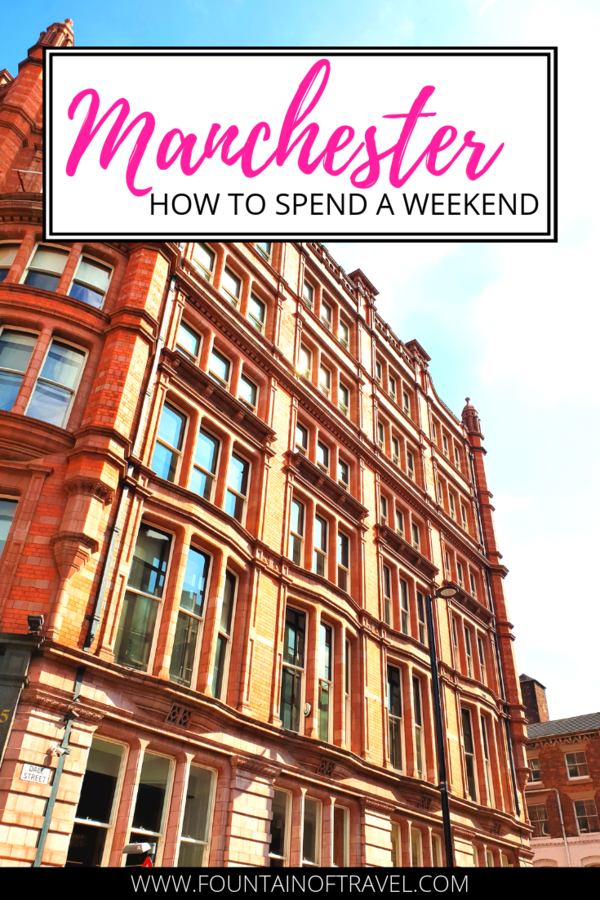 Fountain of Travel Itinerary For A Manchester Weekend Break