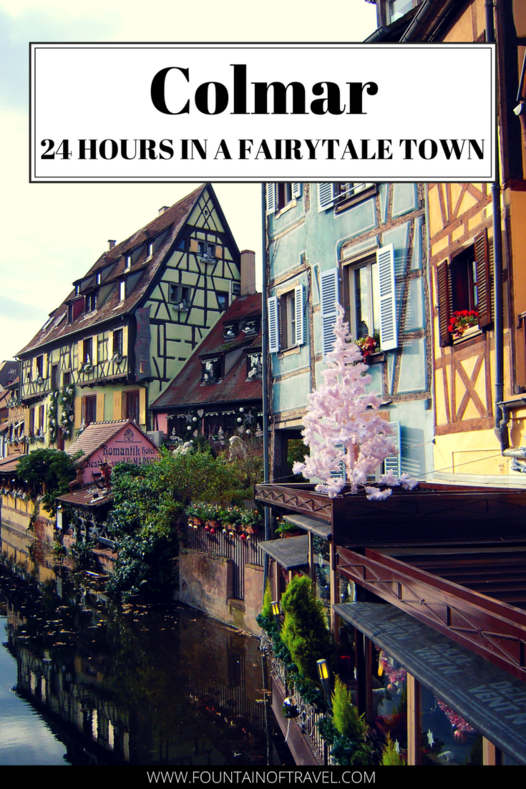 Fountain of Travel How to Spend 24 Hours in Colmar, France