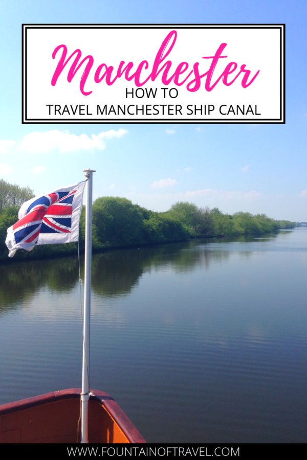 Fountain of Travel How to Cruise Down the Manchester Ship Canal