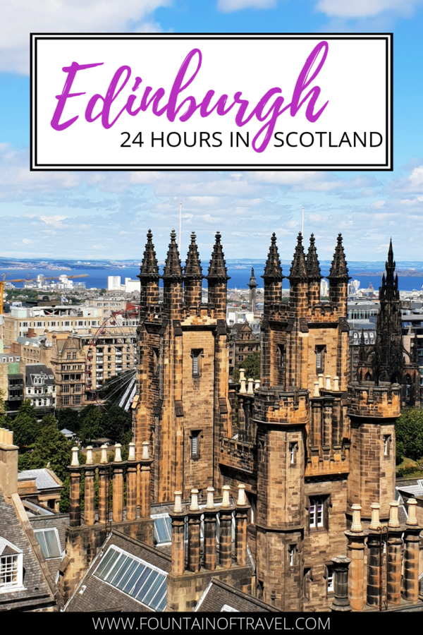 Fountain of Travel How To Spend 24 Hours in Edinburgh, Scotland
