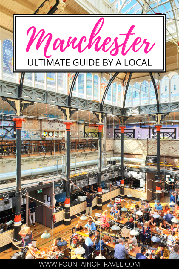 Fountain of Travel Ultimate Guide To Manchester By A Local